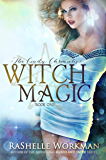 Witch Magic:  A Cinderella Reimagining (The Cindy Chronicles Book 1)