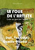 La folie de l'artiste: Créer au bord de l'abîme - Essais - documents (Essais-documents)