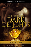 The Forest of Dark Delights (A Cox Fairytale Book 1)