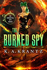 The Burned Spy (The Immortal Spy Book 1) Kindle Edition