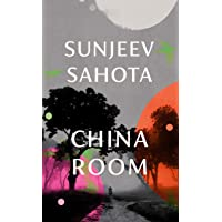 China Room: The heart-stopping new novel from the Booker-shortlisted author of The Year of the Runaways