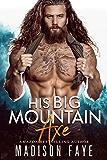 His Big Mountain Axe (Blackthorn Mountain Men Book 4) (English Edition)