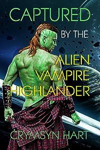 Captured by the Alien Vampire Highlander