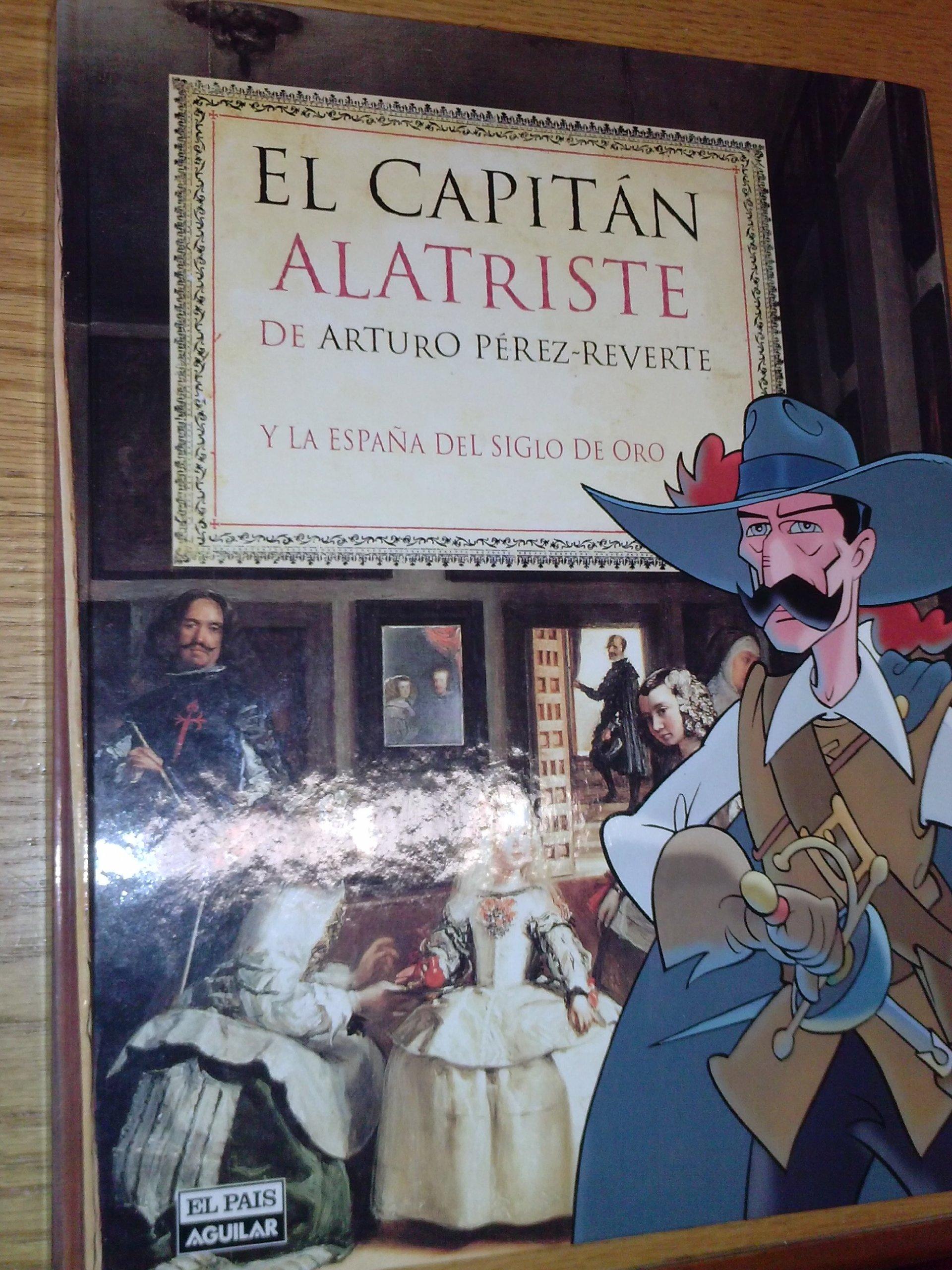 LIBRO EL CAPITAN ALATRISTE DE ARTURO PEREZ REVERTE Y LA ESPAÑA DEL ...