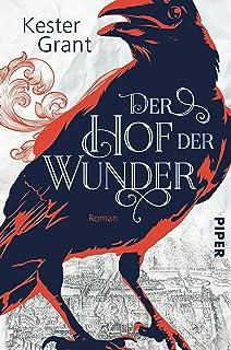 Bücherblog. Neuerscheinungen. Buchcover. Der Hof der Wunder von Kester Grant. Fantasy. Piper.