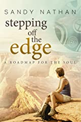 Stepping off the Edge: A Roadmap for the Soul Kindle Edition