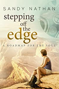 Stepping off the Edge: A Roadmap for the Soul