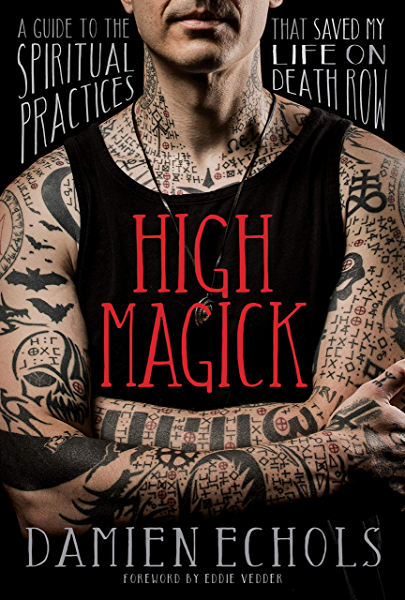 High Magick: A Guide to the Spiritual Practices That Saved My ...