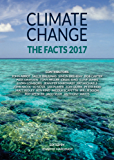Climate Change: The Facts 2017 (English Edition)