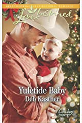 Yuletide Baby: A Fresh-Start Family Romance (Cowboy Country Book 1) Kindle Edition