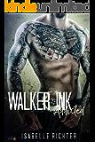 Walker Ink: Addicted (Walker Ink Reihe 1) (German Edition)