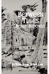 Between Times (Benjamin Drum Trilogy Book 2) Kindle Edition