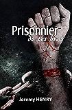 Prisonnier de tes bras