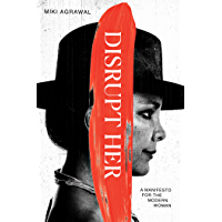 Disrupt-Her: A Manifesto for the Modern Woman