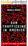 Gun Trafficking in America (Guns in America Book 5)