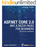 ASP.NET Core 2.0 MVC And Razor Pages For Beginners: How to Build a Website (English Edition)