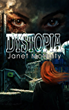 Dystopia (Dystopia Trilogy Book 1)