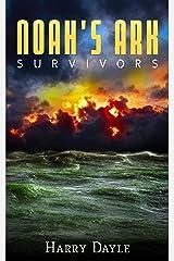 Noah's Ark: Survivors (Noah's Ark Series Book 1) Kindle Edition