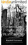 Murder in the Goblins' Playground (DCI Arthur Ravyn Mystery Book 1)