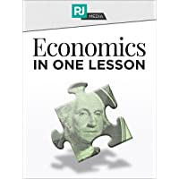 Economics in One Lesson: Everything You Need to Know About Economics in 24 Lessons
