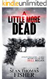 A Little More Dead: A Gripping Zombie Thriller Full of Heart Stopping Twists