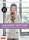 Japanese Knitting: Patterns for Sweaters, Scarves and More: Knits and crochets for experienced needle crafters