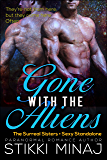 Gone with the Aliens: A BBW Alien Menage Pregnancy Romance