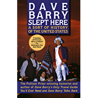 Dave Barry Slept Here: A Sort of History of the United States (English Edition)