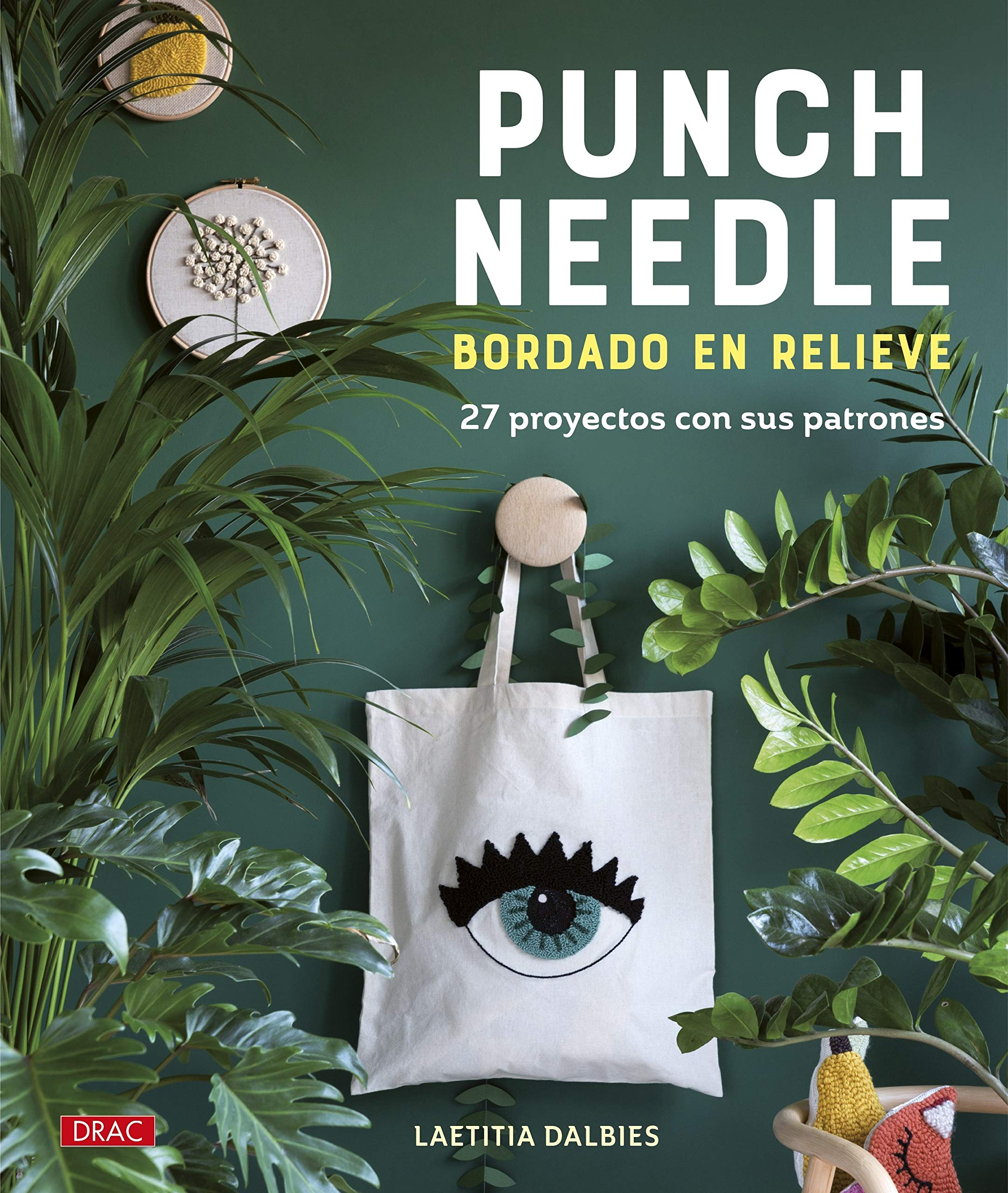 Punch Needle. Bordado En Relieve: 27 proyectos con sus ...