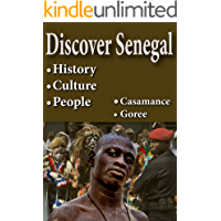 History of Senegal, Culture of Senegal, tourism in Senegal, Republic of Senegal, Senegal: Senegal of Dakar, Goree and Casamance, known and hidden historic information of Senegal