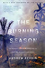 The Burning Season: The Murder of Chico Mendes and the Fight for the Amazon Rain Forest Kindle Edition