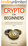 Crypto for Beginners: Master Cryptocurrency Markets and choosing the best Bitcoin wallets