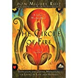 The Circle of Fire: Inspiration and Guided Meditations for Living in Love and Happiness (Prayers: A Communion with Our Creato