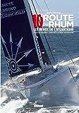 10e Route du Rhum: Les héros de l'Atlantique