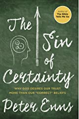 """The Sin of Certainty: Why God Desires Our Trust More Than Our """"Correct"""" Beliefs Kindle Edition"""