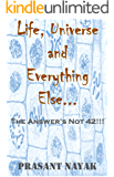 Life, Universe and Everything Else: The Answer's Not 42