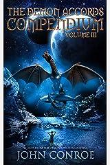 The Demon Accords Compendium, Volume III Kindle Edition