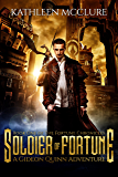 Soldier of Fortune: A Gideon Quinn Adventure (The Fortune Chronicles Book 1)