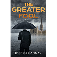 The Greater Fool: A Novel