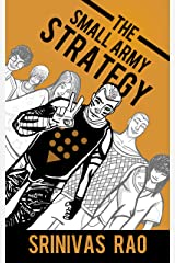 The Small Army Strategy: A Guide for Turning Fans and Followers into Fanatics and Friends for Life Kindle Edition