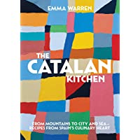 The Catalan Kitchen: From Mountains to City and Sea - Recipes from Spain's Culinary Heart