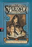 Die Spiderwick Geheimnisse - Eine unglaubliche Entdeckung (Die Spiderwick Geheimnisse-Reihe 1)