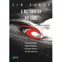A história da Rip Curl: 50 anos de altas ondas, negócios internacionais, personagens destemidos e a busca pela onda perfeita