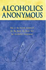 Alcoholics Anonymous, 4th Edition Kindle Edition