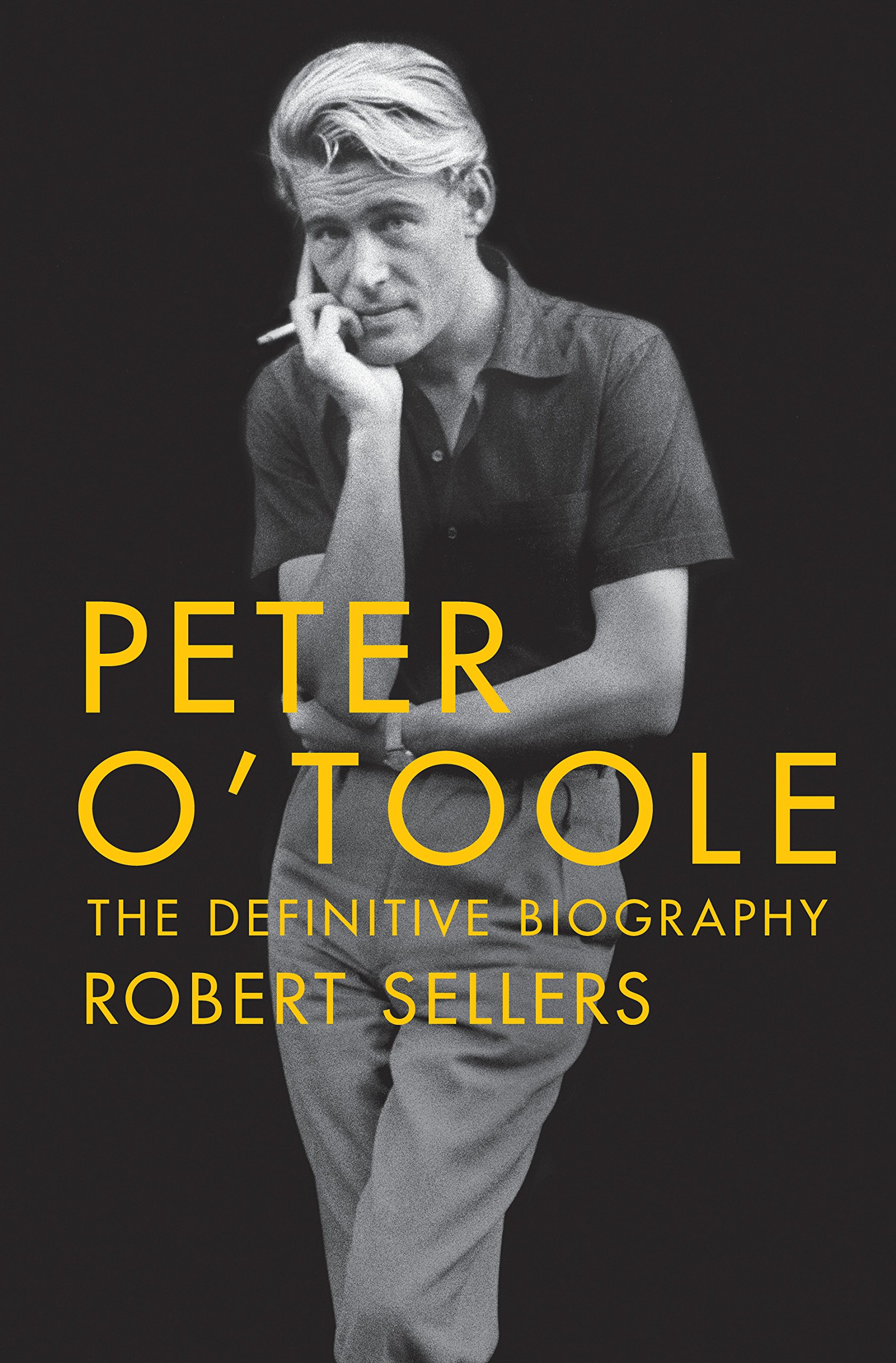 Peter Ou0027Toole: The Definitive Biography: Robert Sellers: 9781250095947:  Amazon.com: Books