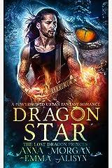 Dragon Star: A Powyrworld Urban Fantasy Shifter Romance (The Lost Dragon Princes Book 1) Kindle Edition