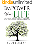 Empower Your Life: The 9 Timeless Principles To Unlock Your Purpose, Fulfill Your Destiny and Supercharge Your Success (Go Empower Yourself Book 3) (English Edition)