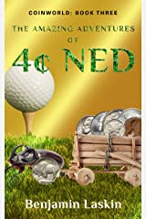 The Amazing Adventures of 4 Ned (Coinworld: Book Three) Kindle Edition