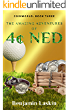 The Amazing Adventures of 4¢ Ned (Coinworld: Book Three)
