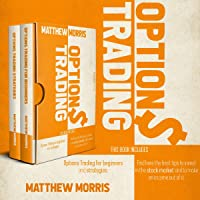 Options Trading: This Book Includes: Options Trading for Beginners and Strategies. Find Here the Best Tips to Invest in…
